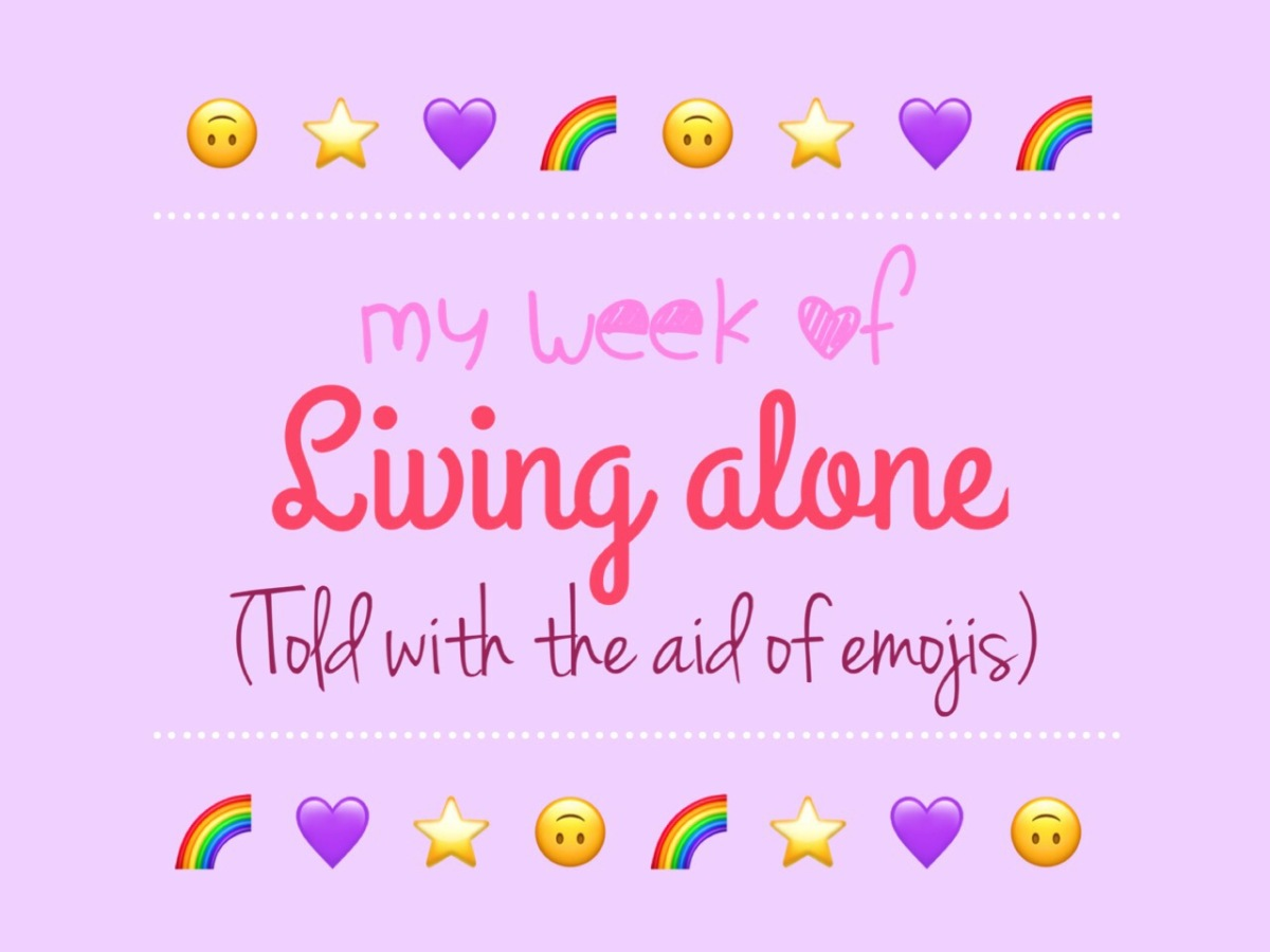 My week of living alone (told with the aid of emojis)